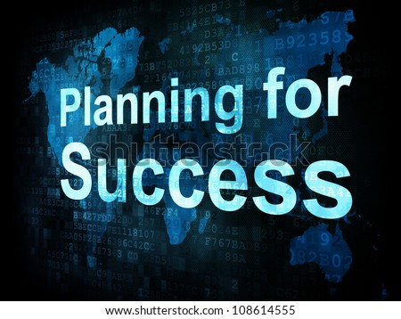 Life style concept: pixelated words Planning for Success on digital screen, 3d render - stock photo