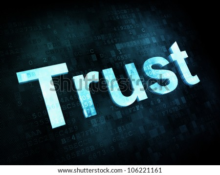 Life style concept: pixelated words Trust on digital screen, 3d render - stock photo