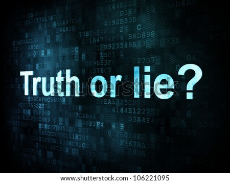 Life style concept: pixelated words Truth or lie on digital screen, 3d render - stock photo