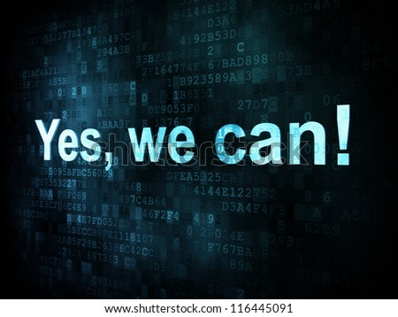 Life style concept: pixelated words Yes we can on digital screen, 3d render - stock photo