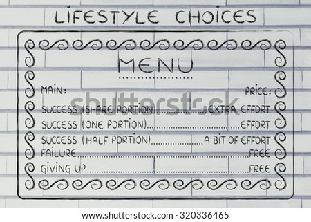 lifestyles choices menu: making the efforts to reach success or failing for free