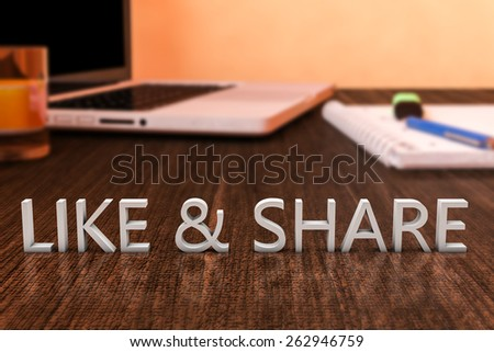 Like and share - letters on wooden desk with laptop computer and a notebook. 3d render illustration. - stock photo
