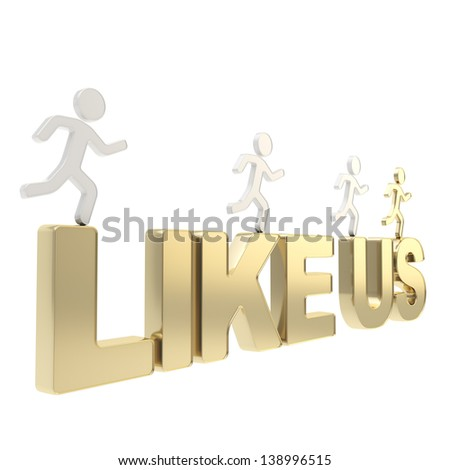 Like Us conception illustration: group of human symbolic figures running over the golden words isolated on white background - stock photo