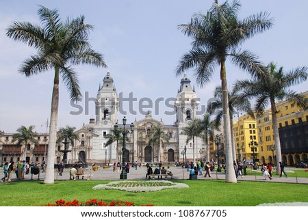 LIMA PERU NOVEMBER 24: Cathedral at Plaza de Armas on november 24 2009 in Lima, Peru.Is the birthplace  of the city of Lima, as well as the core of the city. Located in the Historic Centre of Lima. - stock photo