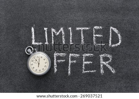limited offer phrase handwritten on chalkboard with vintage precise stopwatch used instead of O - stock photo