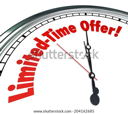 Limited Time Offer words clock countdown showing the deadline special savings event  - stock photo