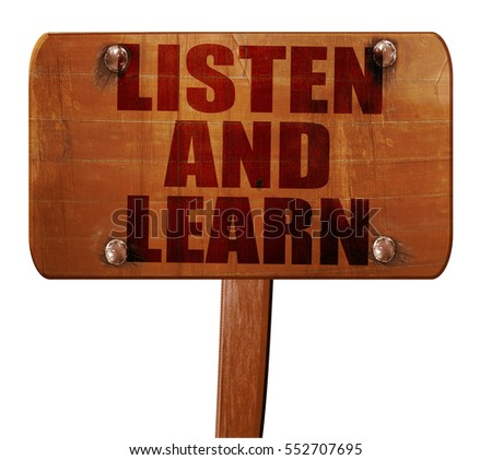 listen and learn, 3D rendering, text on wooden sign