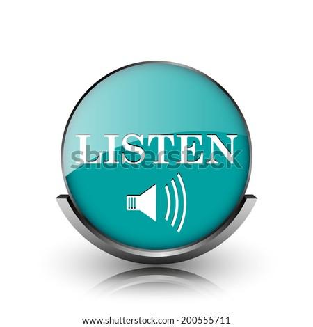 Listen icon. Metallic internet button on white background.  - stock photo