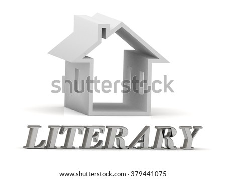 LITERARY- inscription of silver letters and white house on white background - stock photo