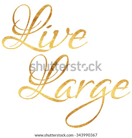 Live Gold Quotes Magnificent Live Large Quote Gold Faux Foil Stock Illustration 343990367