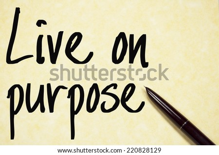 live on purpose text write on paper  - stock photo