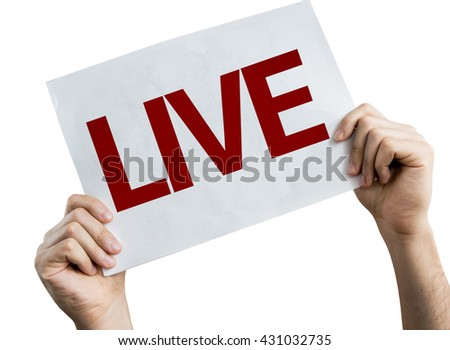 Live placard isolated on white background - stock photo