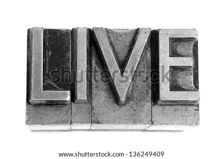 LIVE sign,  antique metal letter-press type isolated - stock photo
