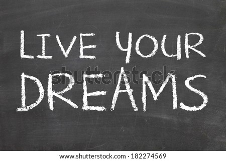 live your dreams - stock photo