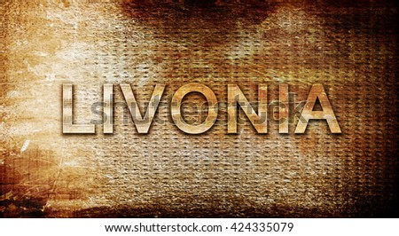 livonia, 3D rendering, text on a metal background