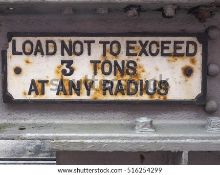 Load not to exceed 3 tons at any radius sign