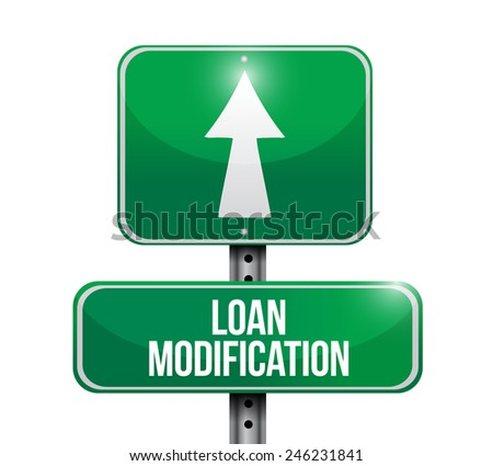 loan modification street sign illustration design over a white background - stock photo