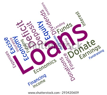 Loans Word Representing Text Advance And Borrows  - stock photo