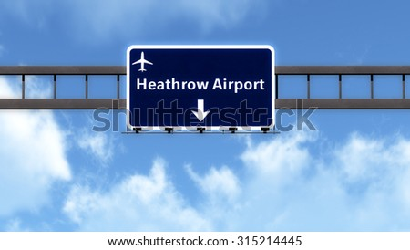 London Heathrow England United Kingdom Airport Highway Road Sign 3D Illustration - stock photo