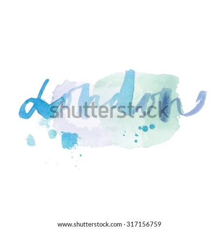London. The hand drawn watercolor letters. Elegant greeting card decoration. Lettering and typographic design. - stock photo