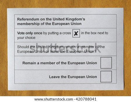 LONDON, UK - CIRCA MAY 2016: Ballot paper for June 23 referendum. Should the United Kingdom remain a member of the European Union or leave the European Union. The poll is aka Brexit (Britain exit)