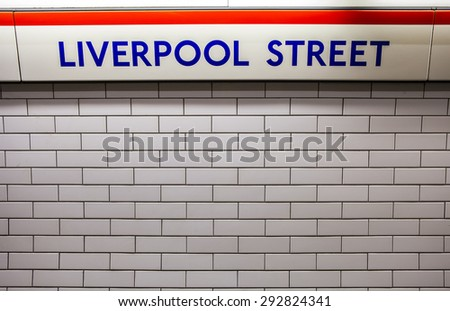 LONDON, UK - JUNE 29TH 2015: Liverpool Street Underground Station in London on 29th June 2015. - stock photo