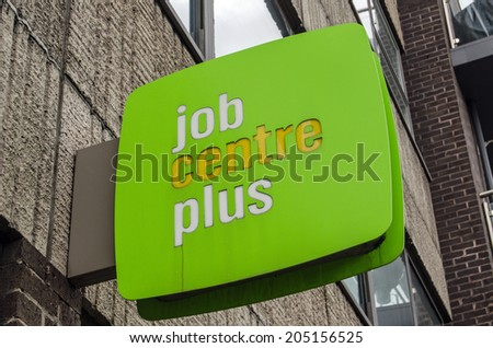 LONDON, UK - MAY 24, 2014:  Sign outside a government-run Job Centre Plus on Lambeth.  The Job Centre aims to encourage unemployed people to find work and cease claiming benefits. - stock photo