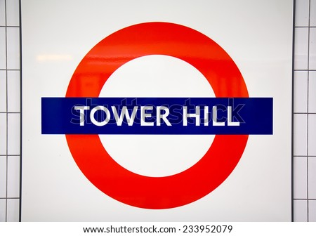 LONDON, UK - OCTOBER 17, 2014: Metro station sign Tower Hill on the District and Circle line in London, UK, October 17, 2014.  - stock photo