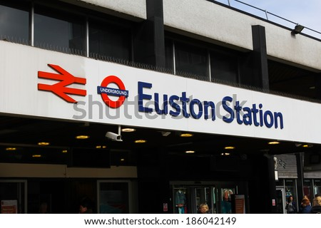 LONDON, UK 5TH APRIL 2014: A sign at the entrance to Euston Station in London
