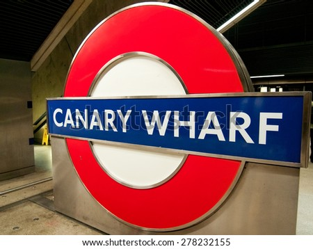 London, United Kingdom - May 09, 2009 : Subway sign of the London Underground in Canary Wharf Station