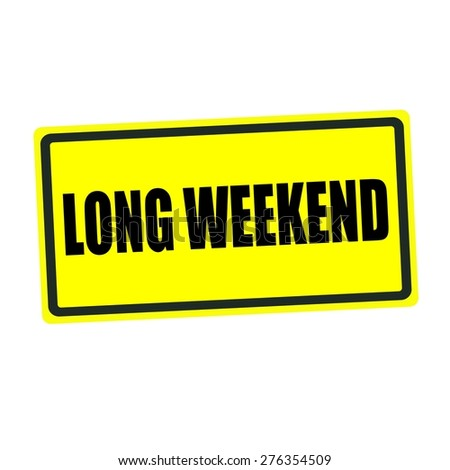 Long weedend back stamp text on yellow background - stock photo