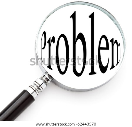 "Loupe analysing the word ""problem""  in front of a white background - stock photo"
