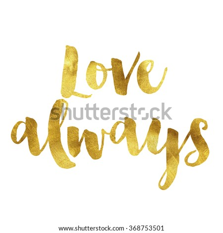 Love always written in gold leaf, romantic valentines message - stock photo