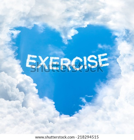 love exercise word on blue sky inside heart cloud form - stock photo