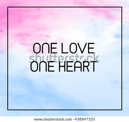 """Love inspirational quote with phrase """" One loved . One heart """" with grass color splash brushes background. - stock photo"""