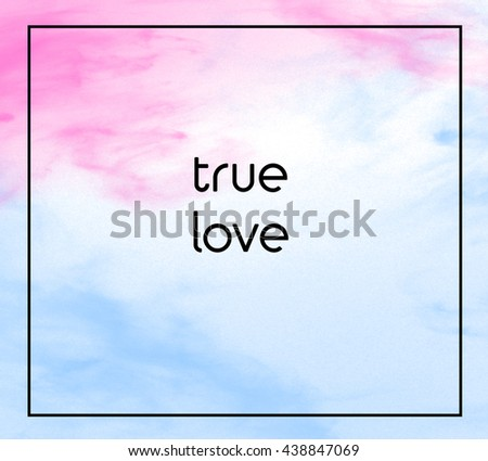 """Love inspirational quote with phrase """" true loved """" with grass color splash brushes background. - stock photo"""