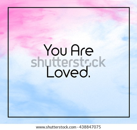 """Love inspirational quote with phrase """" You are loved """" with grass color splash brushes background. - stock photo"""