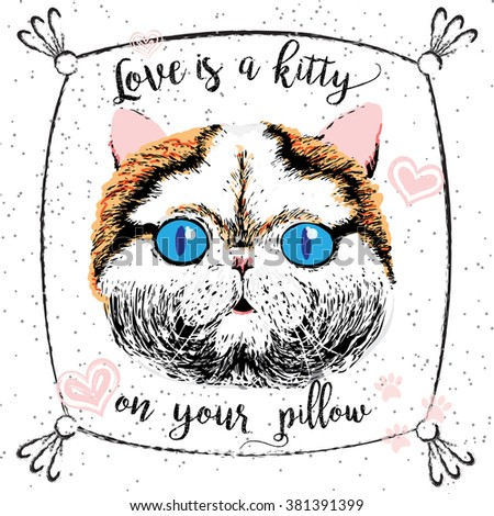 Love is a kitty on your pillow, love quote about pets. Vector outstanding lettering, calligraphy, motivational typography post card. Cute, friendly, smiling, inspirational cat with hearts and sparkle. - stock photo
