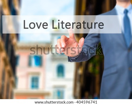 Love Literature - Businessman hand pressing button on touch screen interface. Business, technology, internet concept. Stock Photo - stock photo
