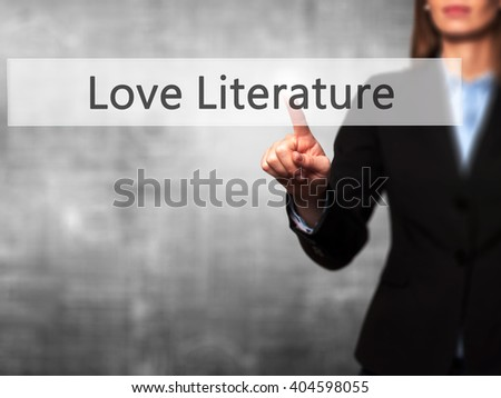 Love Literature - Businesswoman hand pressing button on touch screen interface. Business, technology, internet concept. Stock Photo - stock photo