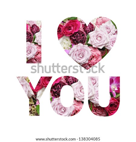 Love Message. I love you  filled with flowers on white background - stock photo