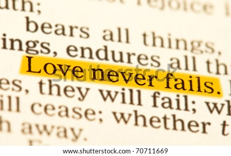 Love never fails. Corinthians 13 Holy bible - stock photo