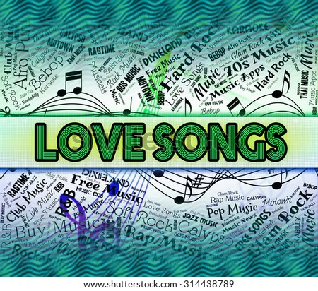 Love Songs Indicating Sound Track And Ditty - stock photo