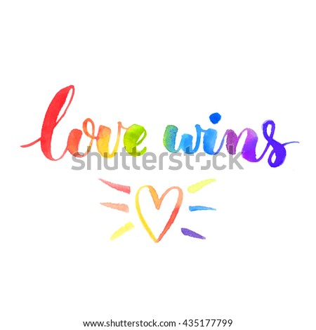 Love wins. Inspirational quote. Brush lettering with rainbow watercolor texture and hand drawn heart. Symbol of gay marriage, rights equality - stock photo