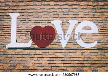 Love word on the roof - vintage effect style pictures