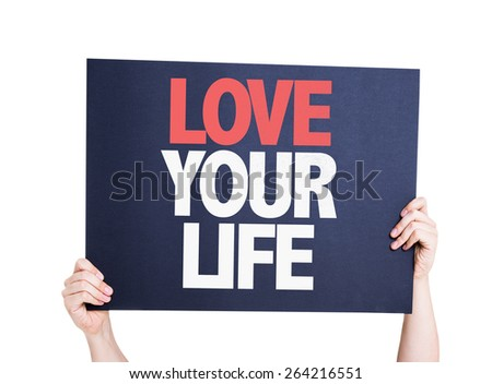 Love Your Life card isolated on white - stock photo