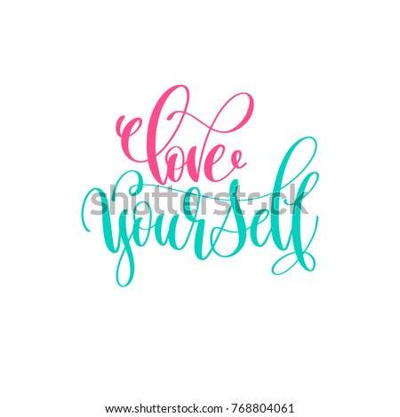 Love Yourself   Hand Lettering Calligraphy Positive Quote Design, Love  Letters To Greeting Card,