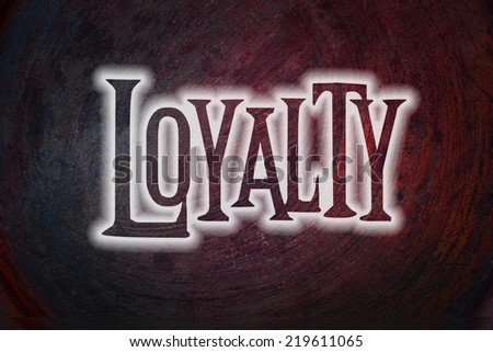 Loyalty Concept text on background