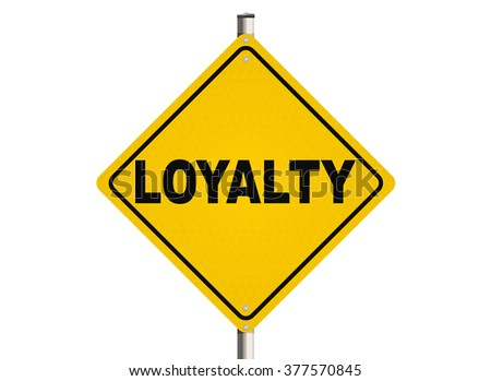 Loyalty. Road sign on the white background. Raster illustration.