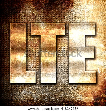 lte, rust writing on a grunge background - stock photo